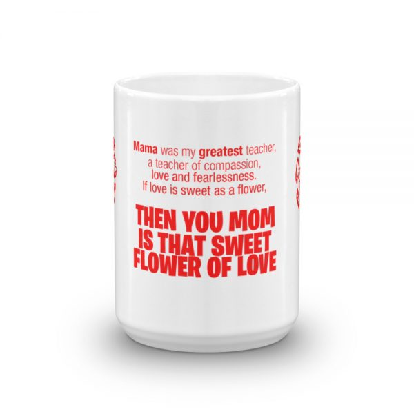 you mom is that sweet flower of love